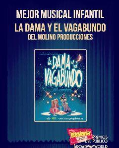 La producción lorquina ''La Dama y el Vagabundo'' elegida mejor musical infantil de los premios del público de la prestigiosa revista BroadwayWorld Spain