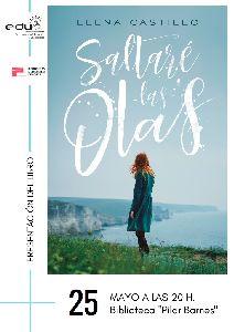 La Biblioteca Pilar Barnés acoge este viernes a las 20 horas la presentación del libro ''Saltaré las olas'' de la escritora lorquina Elena Castillo