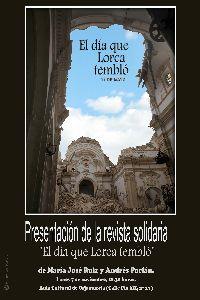 Francisco Jódar presentará la revista solidaria ''El día que Lorca tembló'' el próximo lunes día 7 a las 20.30 horas en el Aula de Cultura de Cajamurcia