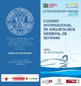 Unos 50 especialistas en Historia participan en el ''II Curso Internacional de Arqueología Medieval de Sefarad'' que organiza la Universidad del Mar en Lorca