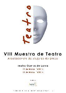 Imagen de El Teatro Guerra acogerá el 11 y el 13 de marzo la VIII Muestra de Teatro ''Asociaciones de Mujeres de Lorca'' dentro de la programación #Lorca8M