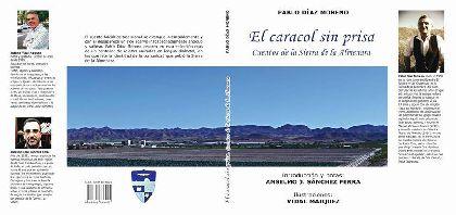 El libro ''El caracol sin prisa'' en el que Pablo Díaz Moreno rescata 137 relatos tradicionales de la Sierra de la Almenara será presentado este sábado en el Huerto Ruano