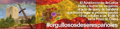 El Ayuntamiento invita a los lorquinos a que acudan al acto de exaltación a la bandera que se realizará el 12 de octubre en la Plaza de Colón con motivo del Día de la Hispanidad